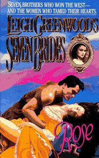 Seven Brides: Rose by Leigh Greenwood