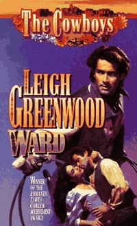 The Cowboys: Ward by Leigh Greenwood