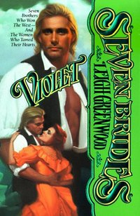 Seven Brides: Violet by Leigh Greenwood