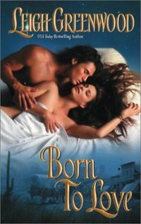 Born To Love by Leigh Greenwood