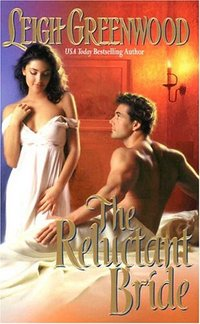The Reluctant Bride by Leigh Greenwood