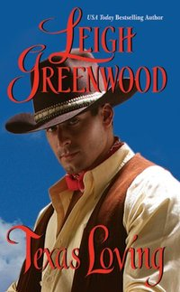 Texas Loving by Leigh Greenwood
