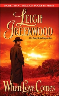 When Love Comes by Leigh Greenwood