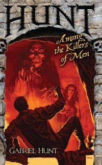 Hunt Among The Killers Of Men