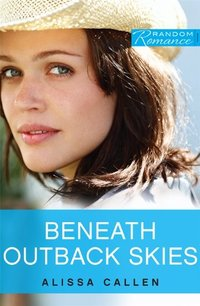 Beneath Outback Skies by Alissa Callen