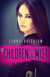 The Children of the Mist by Jenny Brigalow