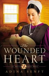 The Wounded Heart by Adina Senft