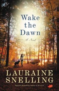 Wake The Dawn by Lauraine Snelling