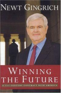 Winning The Future by Newt Gingrich