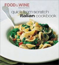 Quick From Scratch Italian Cookbook