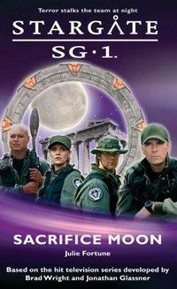 Stargate Sg-1: Sacrifice Moon by Rachel Caine