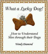 What a Lucky Dog! How to Understand Men Through Their Dogs