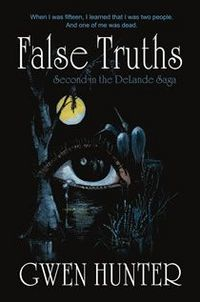 False Truths by Gwen Hunter