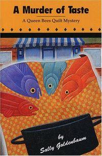 A Murder Of Taste by Sally Goldenbaum