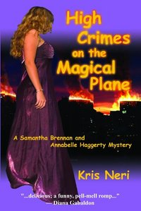High Crimes On The Magical Plane by Kris Neri