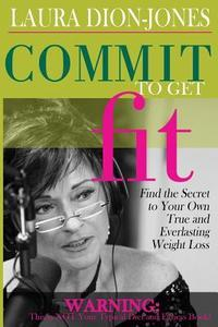 Commit To Get Fit by Laura Dion Jones