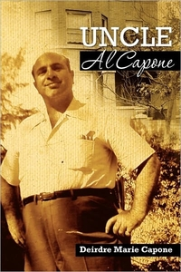 Uncle Al Capone by Deirdre Marie Capone