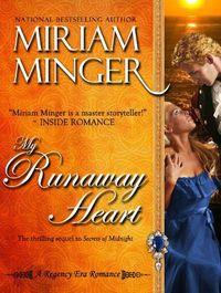 My Runaway Heart by Miriam Minger