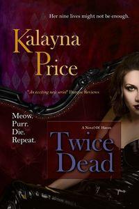 Twice Dead by Kalayna Price
