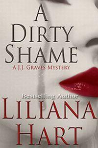 A Dirty Shame by Liliana Hart