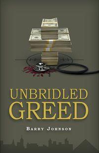 Unbridled Greed