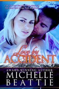 Love By Accident by Michelle Beattie