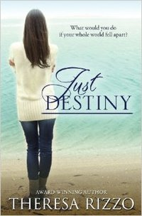 Just Destiny by Theresa Rizzo