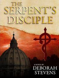 The Serpent's Disciple by Deborah Stevens