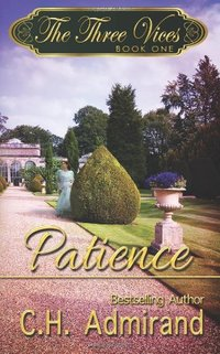 The Three Vices: Patience by C.H. Admirand