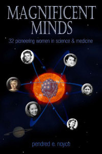 Magnificent Minds: Sixteen Pioneering Women in Science and Math
