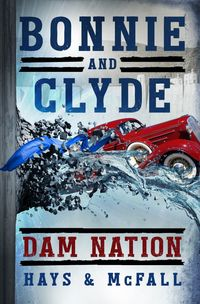 Bonnie and Clyde: Dam Nation