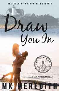 Draw You In
