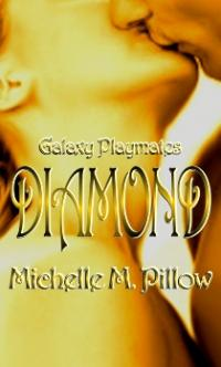 Galaxy Playmates Book 3: Diamond by Michelle M. Pillow