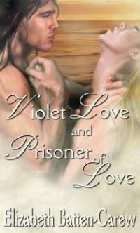 Violet Love and Prisoner of Love