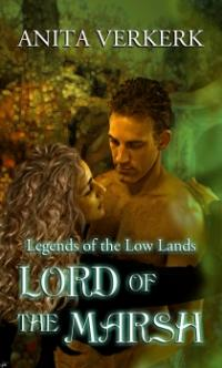 Legends of the Low Lands Book 1: Lord of the Marsh