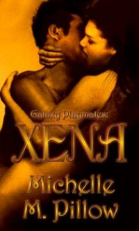 Galaxy Playmates Book 4: Xena by Michelle M. Pillow