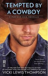 Tempted By A Cowboy by Vicki Lewis Thompson