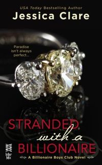 Stranded with the Billionaire by Jessica Clare