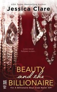 Beauty and the Billionaire by Jessica Clare