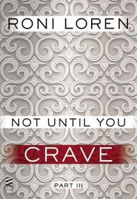 NOT UNTIL YOU CRAVE