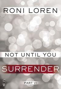 Not Until You Surrender