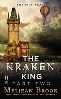 The Kraken King Part II by Meljean Brook