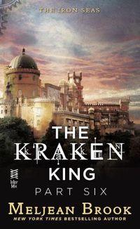 The Kraken King Part VI: The Kraken King and the Crumbling Walls by Meljean Brook
