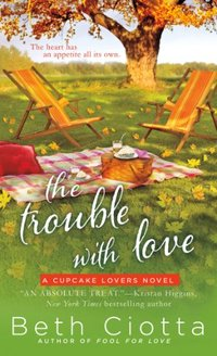 The Trouble with Love by Beth Ciotta