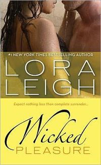 Wicked Pleasure by Lora Leigh