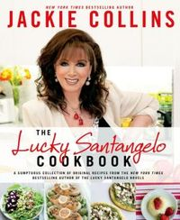The Lucky Santangelo Cookbook by Jackie Collins