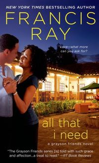 All That I Need by Francis Ray