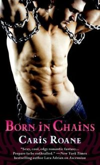 Born In Chains by Caris Roane