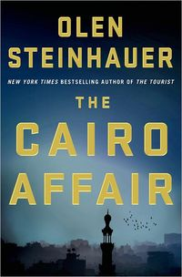 The Cairo Affair by Olen Steinhauer