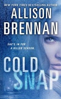 Cold Snap by Allison Brennan